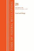 Code of Federal Regulations, Title 21 Food and Drugs 600-799, Revised as of April 1, 2017