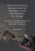 Archaeological excavations in Moneen Cave, the Burren, Co. Clare