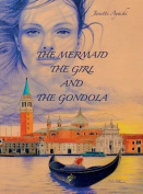 The Mermaid, the Girl and the Gondola