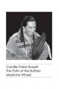 The Path of the Buffalo Medicine Wheel