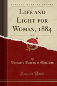 Life and Light for Woman, 1884, Vol. 14