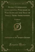Royal Commission Concerning Purchase of War Supplies and Sale of Small Arms Ammunition, Vol. 1