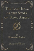 The Last Inca, or the Story of Tupac Amaru, Vol. 3