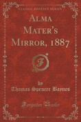 Alma Mater's Mirror, 1887