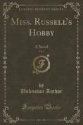 Miss. Russell's Hobby, Vol. 1 of 2