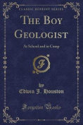 The Boy Geologist