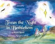 Twas the Night in Bethlehem