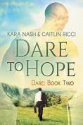 Dare to Hope (Dare)