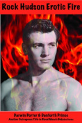 Rock Hudson, Erotic Fire