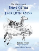 The Adventures of Three Sisters and Their Little Cousin
