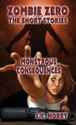 Monstrous Consequences: Zombie Zero