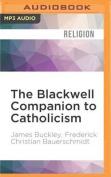 The Blackwell Companion to Catholicism  [Audio]