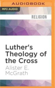 Luther's Theology of the Cross [Audio]