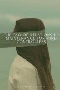 The Tao of Relationship Maintenance for Mind Controllers