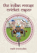 The Indian Mouse Cricket Caper