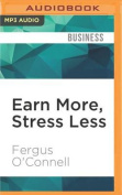 Earn More, Stress Less [Audio]