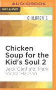 Chicken Soup for the Kid's Soul 2 [Audio]
