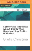 Comforting Thoughts about Death That Have Nothing to Do with God [Audio]