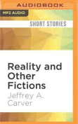 Reality and Other Fictions [Audio]