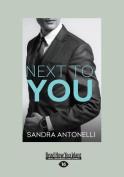 Next to You (Large Print 16pt) [Large Print]