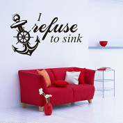 I Refuse to Sink Anchor Text Quote Vinyl Wall Sticker Art Decor Decal Boat