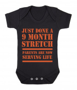 Just done a 9 month stretch, Parents are now serving life funny babygrow onesie
