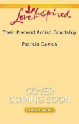 Their Pretend Amish Courtship  [Large Print]