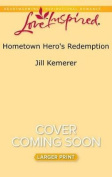 Hometown Hero's Redemption [Large Print]