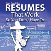 Dave Doolittle's Resumes That Work So You Don't Have to