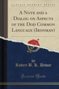 A Note and a Dialog on Aspects of the Dod Common Language (Ironman)