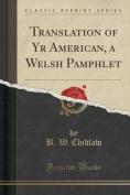 Translation of Yr American, a Welsh Pamphlet