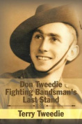 Don Tweedie Fighting Bandsman's Last Stand
