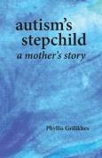 Autism's Stepchild