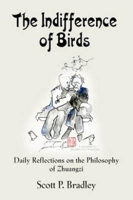 The Indifference of Birds: Daily Reflections on the Philosophy of Zhuangzi