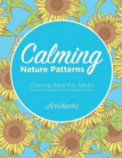 Calming Nature Patterns Coloring Book for Adults - Calming Coloring Nature Patterns Edition
