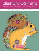 Blissfully Calming Animal Patterns Coloring Book