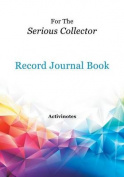For the Serious Collector Record Journal Book