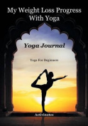My Weight Loss Progress with Yoga - Yoga Journal