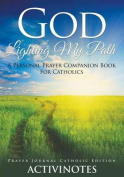 God Lighting My Path - A Personal Prayer Companion Book for Catholics - Prayer Journal Catholic Editio