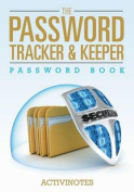 The Password Tracker & Keeper - Password Book