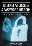 My Internet Addresses & Password Logbook - Password Log