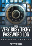 For the Very Busy Techy Password Log - Password Manager