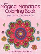My Magical Mandalas Coloring Book