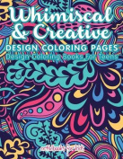 Whimiscal & Creative Design Coloring Pages  : Design Coloring Books for Teens