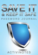 Save It & Keep It Safe Password Journal