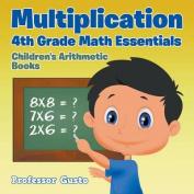 Multiplication 4th Grade Math Essentials Children's Arithmetic Books