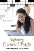 Relaxing Crossword Puzzles for the Beginning Puzzle Solver
