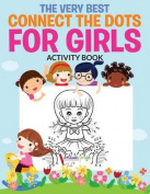 The Very Best Connect the Dots for Girls Activity Book