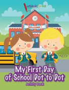 My First Day of School Dot to Dot Activity Book