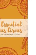 The Essential Citrus Circus Weekly Planner Orange Edition